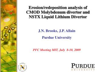 Erosion/redeposition analysis of CMOD Molybdenum divertor and NSTX Liquid Lithium Divertor