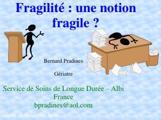 Bernard Pradines  Gériatre Service de Soins de Longue Durée – Albi France bpradines@aol