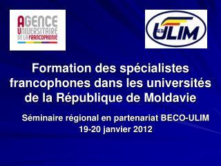 Formation des  spécialistes francophones dans les  universités  de la  République  de  Moldavie