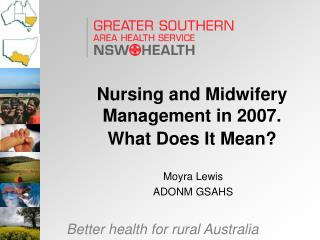 Nursing and Midwifery Management in 2007. What Does It Mean?