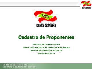 Cadastro de Proponentes Diretoria de Auditoria Geral Gerência de Auditoria de Recursos Antecipados