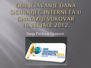 Obilježavanje Dana sigurnijeg interneta u Gimnaziji Vukovar 16.veljače 2012.