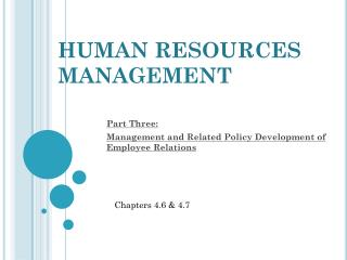 Part Three:   Management and Related Policy Development of Employee Relations