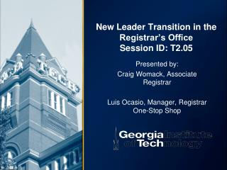New Leader Transition in the  Registrar's Office Session ID: T2.05