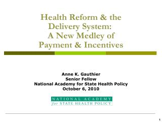 Health Reform & the  Delivery System:   A New Medley of  Payment & Incentives