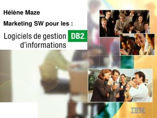 IBM Software Group Helene Maze Marketing IBM SWG