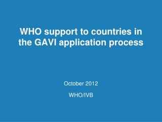 WHO support to countries in the GAVI application process