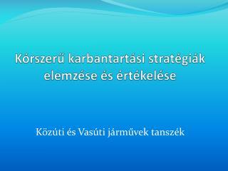 Kórszerű karbantartási stratégiák elemzése és értékelése
