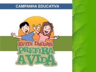 CAMPANHA  EDUCATIVA