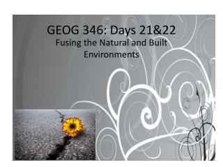 GEOG 346:  Days 21&22