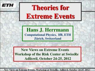 Hans  J. Herrmann Computational Physics,  IfB, ETH  Zürich, Switzerland
