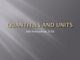 Quantities and Units