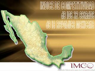 INDICE DE COMPETITIVIDAD de los 32 estados de la República Mexicana