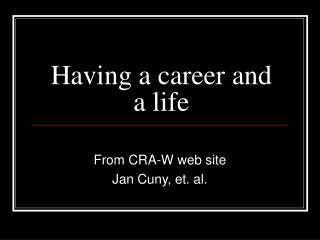 Having a career and a life