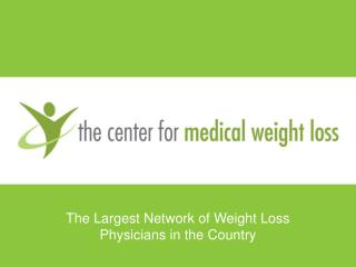 The Largest Network of Weight Loss Physicians in the Country
