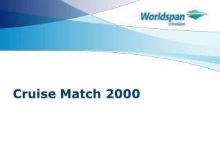 Cruise Match 2000