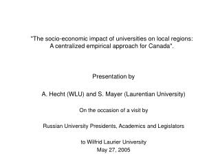 Presentationby A. Hecht (WLU)and S. Mayer (Laurentian University) On the occasion of a visit by