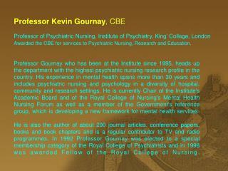 Professor Kevin Gournay , CBE