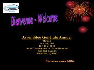 Assembl�e G�n�rale Annuel Mercredi Le 4 mai, 2011 16 h 30 � 18 h 30