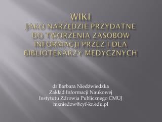 dr Barbara Niedźwiedzka Zakład Informacji Naukowej  Instytutu Zdrowia Publicznego CMUJ