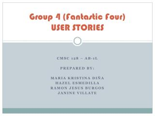Group 4 (Fantastic Four) USER STORIES