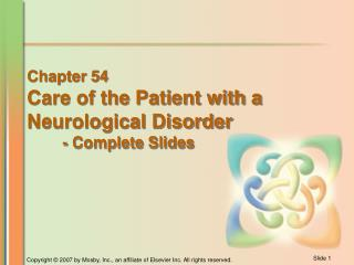 Chapter 54 Care of the Patient with a  Neurological Disorder - Complete Slides