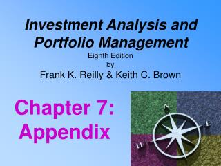 Investment Analysis and  Portfolio Management Eighth Edition by  Frank K. Reilly & Keith C. Brown