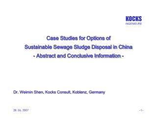 Case Studies for Options of  Sustainable Sewage Sludge Disposal in China - Abstract and Conclusive Information -     Dr.