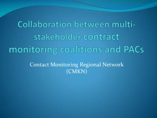 Collaboration between multi-stakeholder  contract monitoring coalitions and PACs