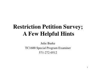 Restriction Petition Survey;  A Few Helpful Hints
