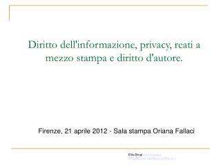 Diritto dell'informazione, privacy, reati a mezzo stampa e diritto d'autore.