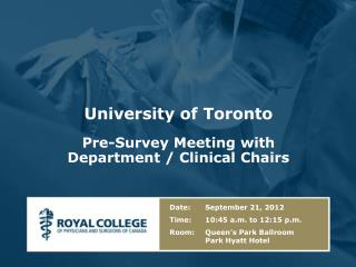 University of Toronto Pre-Survey Meeting with Department / Clinical Chairs