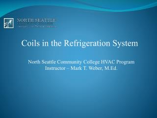 Coils in the Refrigeration System
