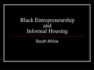 Black Entrepreneurship and Informal Housing