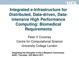 P e ter V Coveney Centre for Computational Science University College London