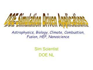 Astrophysics, Biology, Climate, Combustion, Fusion, HEP, Nanoscience