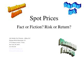 Spot Prices Fact or Fiction? Risk or Return? Adil Abdulali, Eric Weinstein - AdKap, LLC