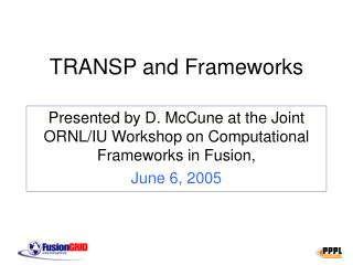 TRANSP and Frameworks