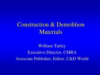 Construction & Demolition Materials