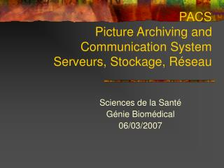 PACS Picture Archiving and Communication System Serveurs, Stockage, R�seau