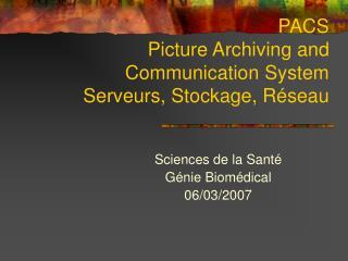 PACS Picture Archiving and Communication System Serveurs, Stockage, Réseau