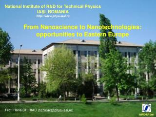 National Institute of R&D for Technical Physics IA ?I , R OMANIA h ttp://phys-iasi.ro