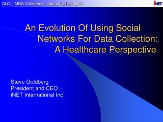Steve Goldberg President and CEO iNET International Inc