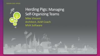 Herding Pigs: Managing  Self-Organizing Teams