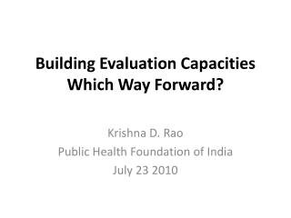 Building Evaluation Capacities Which Way Forward?