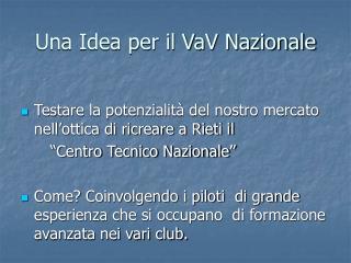 Una Idea per il VaV Nazionale