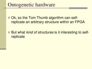 Ontogenetic hardware