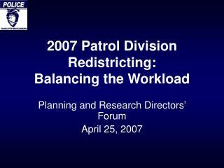 2007 Patrol Division Redistricting: Balancing the Workload