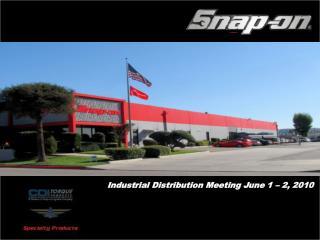 Industrial Distribution Meeting June 1 – 2, 2010
