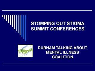 STOMPING OUT STIGMA SUMMIT CONFERENCES
